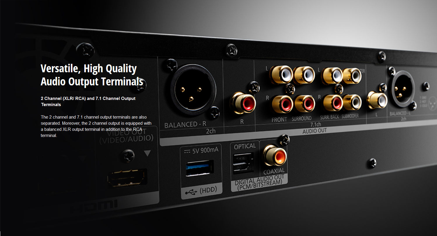 2 channel (XLR/RCA) and 7.1 Channel Output Terminals. The 2 channel and 7.1 channel output terminals are also separated. Moreover, the 2 channel output is equipped with a balanced XLR output terminal in addition to the RCA terminal.